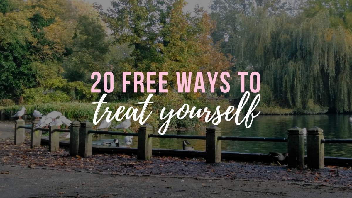 20 Ways To Treat Yourself For Free