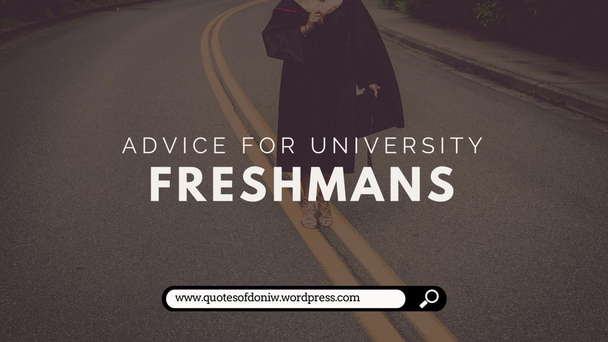 Advice for University Freshmans