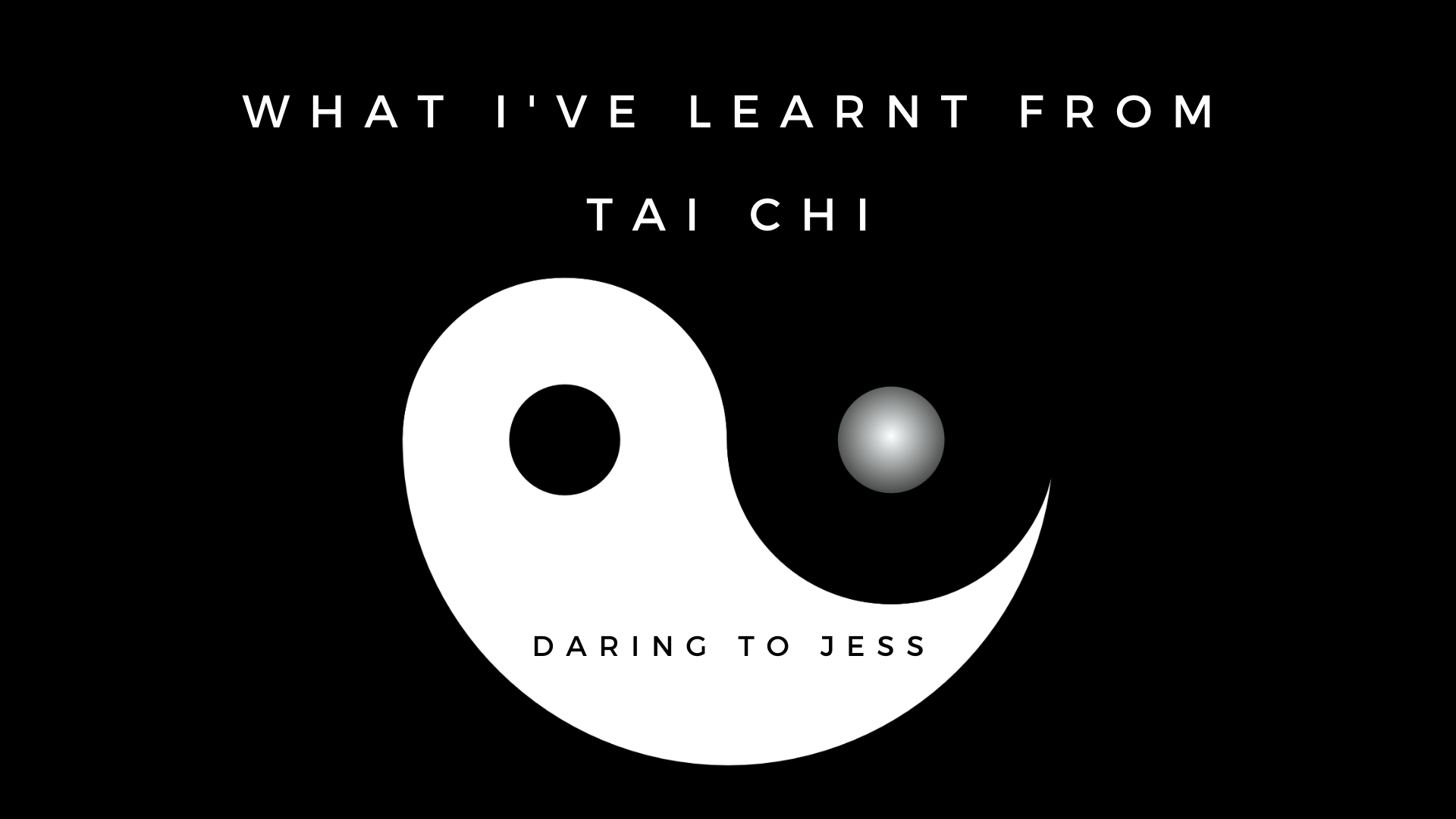 What I've Learnt from Tai Chi