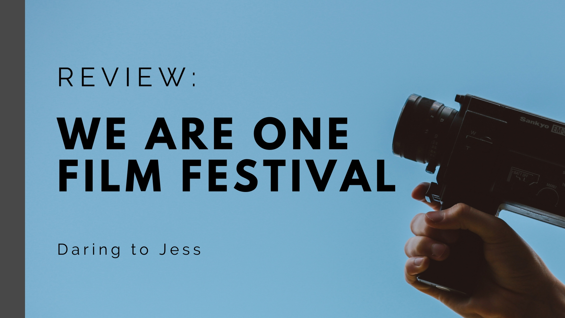 Jess Reviews: We Are One Film Festival